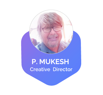 P. Mukesh an industry-leading Creative and art Director whose talents continue to challenge the interactive community. With over 16 years of agency experience leading and work with creative teams and developing solutions for clients.