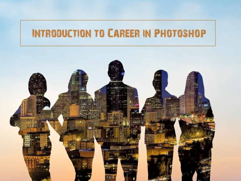 Introduction to Career in Photoshop